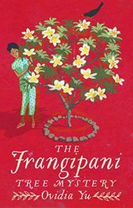 cover image of The Frangipani Tree Mystery by Ovidia Yu