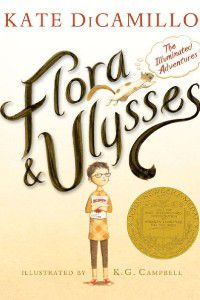 Flora and Ulysses by Kate DiCamillo, illustrated by K.G. Campbell