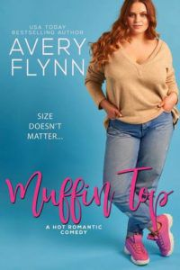 Book cover for Muffin Top by Avery Flynn. Features a fat heroine.