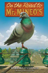 On The Road To Mr. Mineo's by Barbara O'Connor