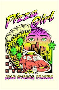cover of Pizza Girl by Jean Kyoung Frazier