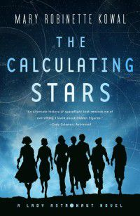 The Calculating Stars Mary Robinette Kowal Cover Lady Astronaut Series