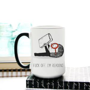 Fuck Off, I'm Reading Mug