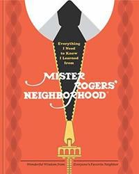 Everything I Need to Know I Learned from Mister Rogers cover