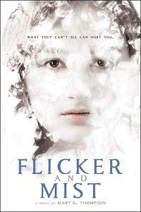 Flicker and Mist by Mary G Thompson