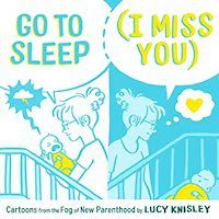 Go to Sleep I Miss You Book Cover