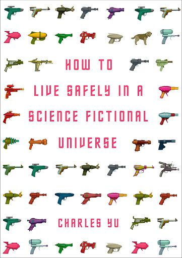 cover image of How to Live Safely in a Science Fictional Universe by Charles Yu