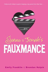 Jenna and Jonah's Fauxmance by Emily Franklin and Brendan Halpin