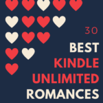 30 of the Best Kindle Unlimited Romances
