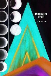 Pidgin Eye by Joe Balaz