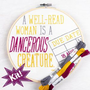 A Well Read Woman Embroidery Kit