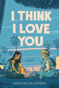 I Think I Love You from Book Releases Delayed Due To Coronavirus | bookriot.com