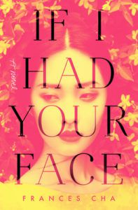 If I Had Your Face from Book Releases Delayed Due To Coronavirus | bookriot.com