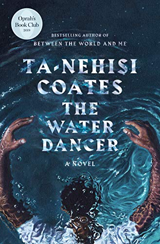 cover image of The Water Dancer by Ta-Nehisi Coates