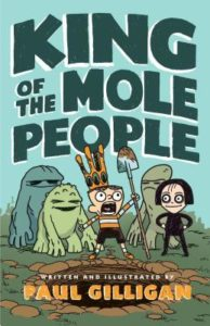 King of the Mole People from Feel-Good Middle Grade Books | bookriot.com