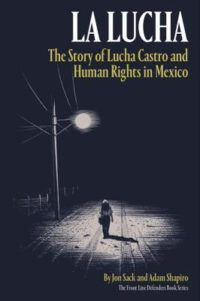 La Lucha: The Story of Lucha Castro and human rights in mexico cover