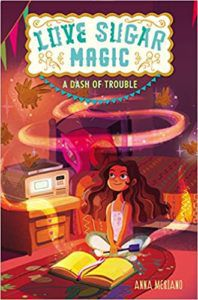 Love Sugar Magic: A Dash of Trouble from Feel-Good Middle Grade Books
