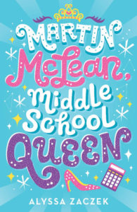 Martin McLean Middle School Queen from Feel-Good Middle Grade Books | bookriot.com