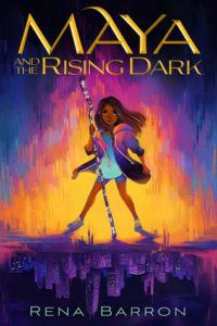 Maya and the Rising Dark from Book Releases Delayed Due To Coronavirus | bookriot.com