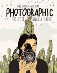 Photographic the life of Graciela Iturbide cover