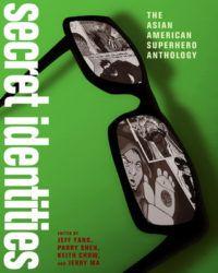 Secret Identities: the asian american superhero anthology cover