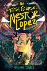The Total Eclipse of Nestor Lopez from Feel-Good Middle Grade Books | bookriot.com