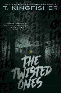 The Twisted Ones by T. Kingfisher