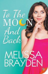 to-the-moon-and-back-melissa-brayden cover
