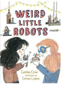Weird Little Robots from Feel-Good Middle Grade Books | bookriot.com