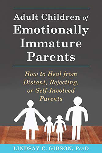 Adult Children of Emotionally Immature Parents by Lindsay Gibson Cover
