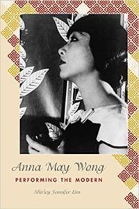 Anna May Wong Performing the Modern by Shirley Jennifer Lim cover