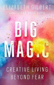 Big Magic: Creative Living Beyond Fear book cover