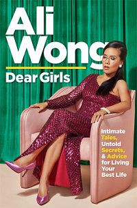 Dear Girls: Intimate Tales, Untold Secrets & Advice for Living Your Best Life cover