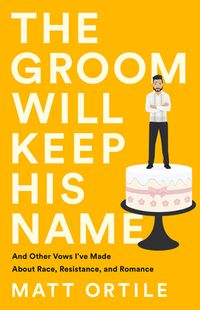 The Groom Will Keep His Name cover