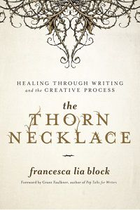 The Thorn Necklace: Healing Through Writing and the Creative Process cover