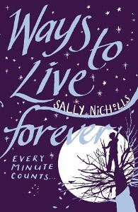 Ways to live forever by Sally Nicholls book cover