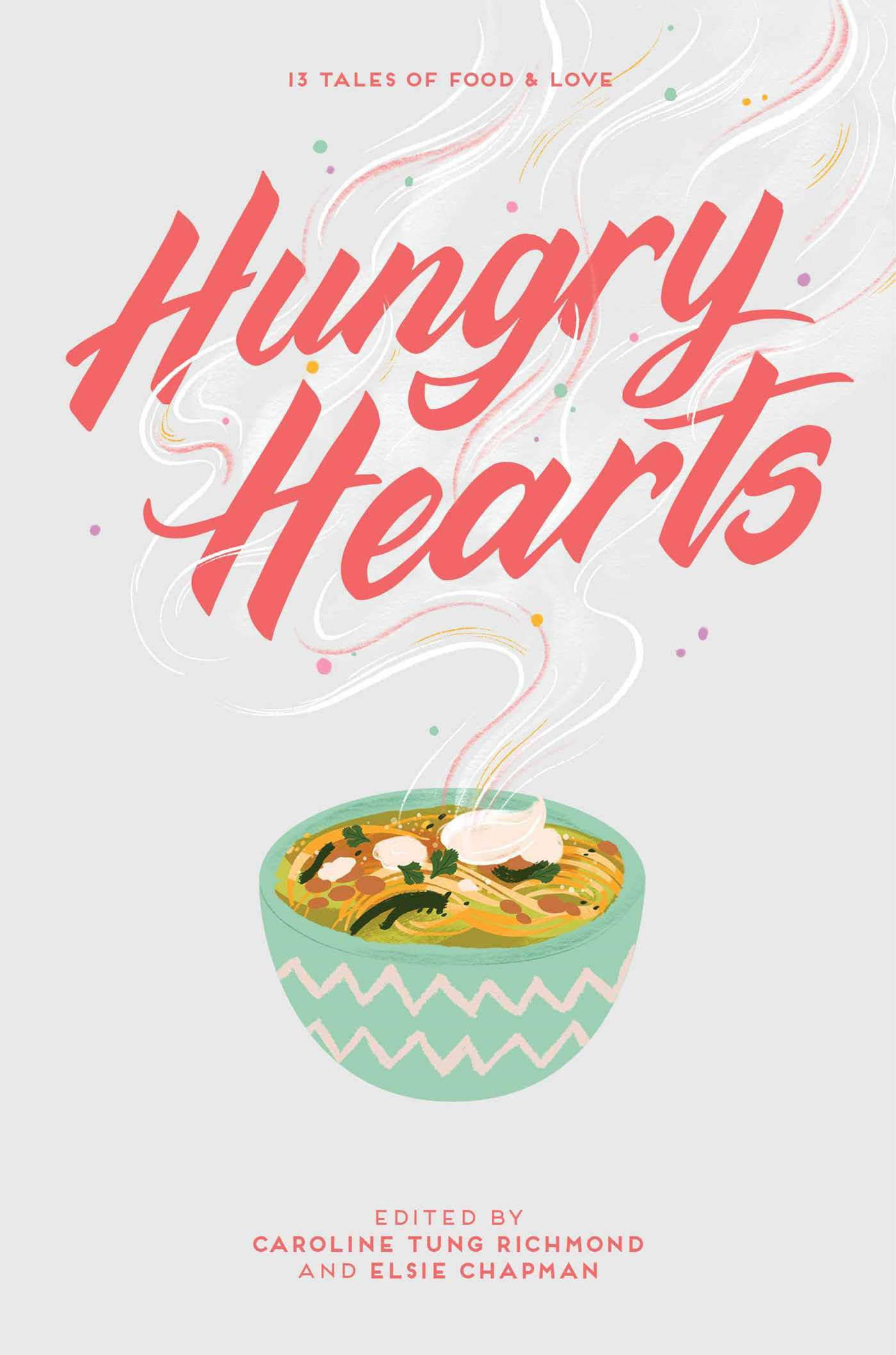 Hungry Hearts: 13 Tales of Food and Love