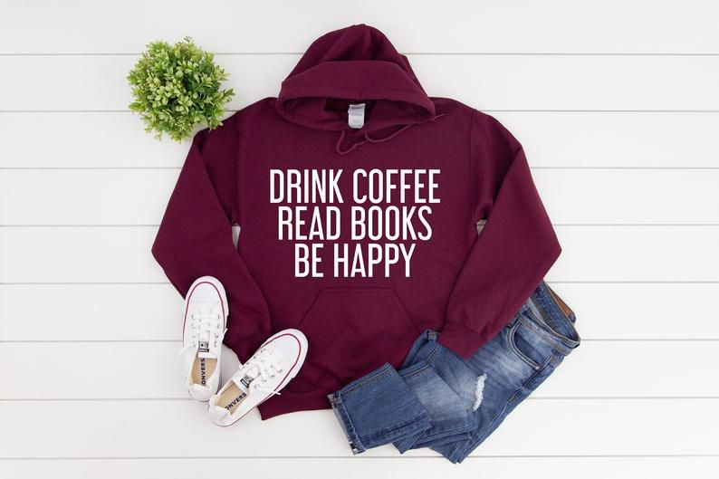 http://www.awin1.com/cread.php?awinmid=6220&awinaffid=258769&clickref=&p=https://www.etsy.com/listing/745908439/drink-coffee-read-books-be-happy?ga_order=most_relevant&ga_search_type=all&ga_view_type=gallery&ga_search_query=book+hoodie&ref=sr_gallery-1-2&frs=1&col=1