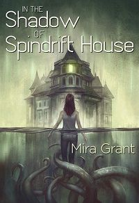 in the shadow of spindrift house by mira grant cover