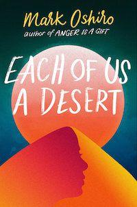 Each of Us a Desert by Mark Oshiro.jpg.optimal