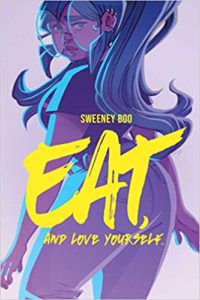 Eat And Love Yourself by Sweeney Boo
