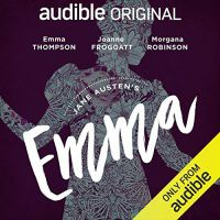 Emma by Jane Austen, read by Emma Thompson and a full cast