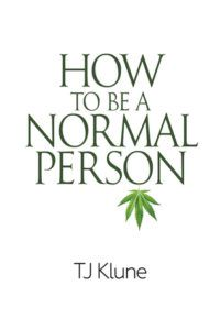 How to Be a Normal Person by TJ Klune book cover