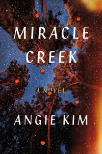 Miracle Creek by Angie Kim 1.jpg.optimal