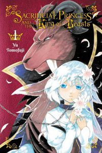 Sacrificial Princess and the King of Beasts volume 1 cover - Yu Tomofuji