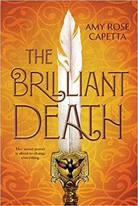 The Brilliant Death by Amy Rose Capetta.jpg.optimal