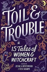 Toil and Trouble by Jessica Spotswood and Tess Sharpe.jpg.optimal