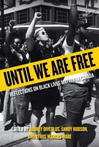 Until We Are Free Reflections on Black Lives Matter in Canada