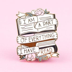 I Am a Part of Everything I've Read Pin