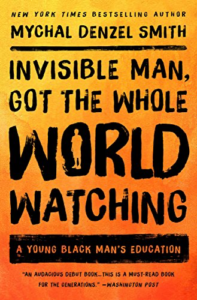 cover image of Invisible Man, Got the Whole World Watching by Mychal Denzel Smith